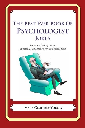 Price comparison product image The Best Ever Book of Psychologist Jokes: Lots and Lots of Jokes Specially Repurposed for You-Know-Who