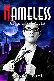 Alieni in Città (Nameless Vol. 3)