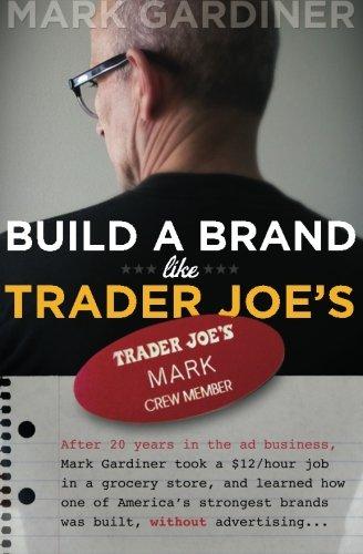 Build a Brand Like Trader Joe's por Mark E Gardiner