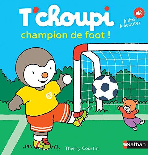 T'choupi champion de foot - Dès 2 ans (62)