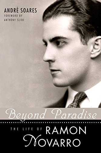 Beyond Paradise: The Life of Ramon Novarro (Hollywood Legends Series)