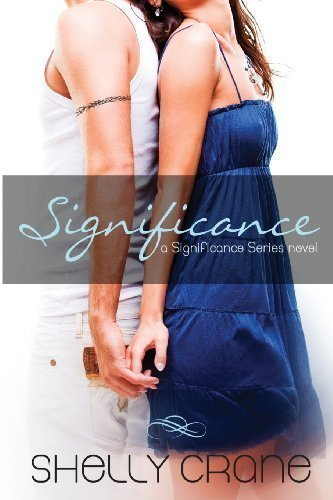 Significance: A Significance Series Novel: 1 by Crane, Shelly (2012)