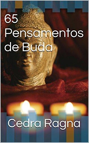 65 Pensamentos de Buda (Portuguese Edition) por Caito Junqueira