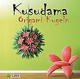 Kusudama Origami Kugeln: Blumen und Blüten zur Dekoration