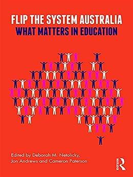 Flip the System Australia: What Matters in Education PDF Descargar