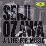 Seiji Ozawa - A Life for Music
