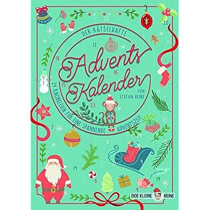 Der rätselhafte Adventskalender für Kinder: 24 Knobeleien für eine spannende Adventszeit