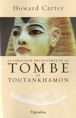La fabuleuse découverte de la tombe de toutankhamon por Howard Carter