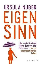 Eigensinn: Die starke Strategie gegen Burn-out und Depression - und für ein selbstbestimmtes Leben (Fischer Paperback)