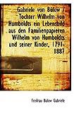 Gabriele von Bülow/Tochter Wilhelm von Humboldts ein Lebensbild aus den Familienpapieren Wilhelm v