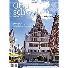 Oberschwaben Magazin 2018/2019: Der Reise- und Freizeitführer für die Ferienlandschaft Oberschwaben