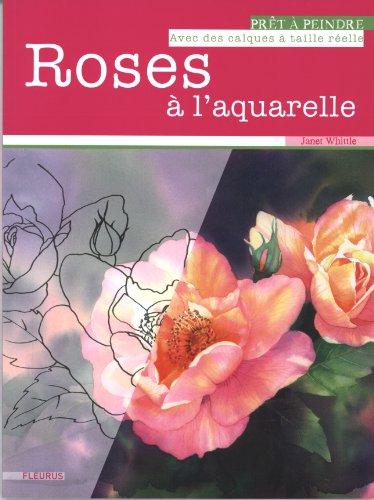 Roses à l'aquarelle par Janet Whittle