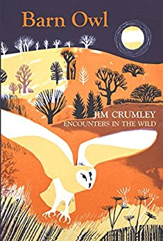 Barn Owl: Encounters in the Wild by [Crumley, Jim]