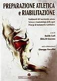 Preparazione atletica e riabilitazione. Fondamenti del movimento umano. Scienza e traumatologia dello sport, principi di trattamento riabilitativo