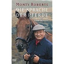 Die Sprache der Pferde: Die Monty-Roberts-Methode des JOIN-UP
