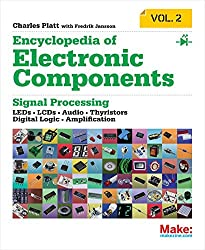Encyclopedia of Electronic Components Volume 2: LEDs, LCDs, Audio, Thyristors, Digital Logic, and Amplification by Charles Platt (2014-12-12)
