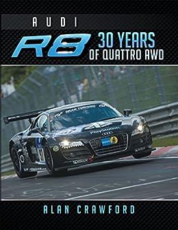 Audi R8 30 Years of Quattro Awd (English Edition) de [Crawford, Alan