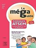 Concours ATSEM, le méga guide : Epreuves écrites et orale
