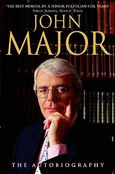 John Major: The Autobiography by [Major, John]