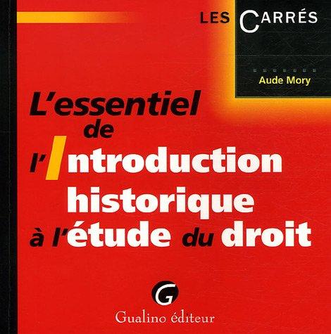 L'essentiel de l'Introduction historique à l'étude du droit par Aude Mory