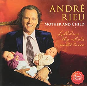 Andre Rieu - Mother And Child