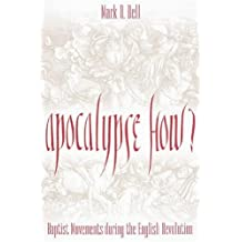Apocalypse How?: Baptists During the English Revolution