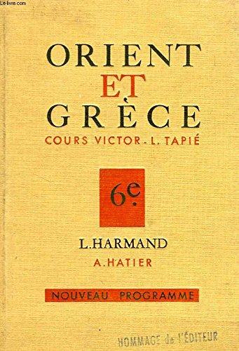 ORIENT ET GRECE, CLASSE DE 6e par HARMAND L.