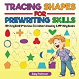 Best Baby Professor Baby Learning Books - Tracing Shapes for Prewriting Skills: Writing Book Preschool Review