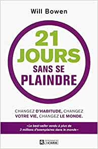 Amazon.fr , 21 jours sans se plaindre + bracelet inclus , Will Bowen,  Jacques Vaillancourt , Livres