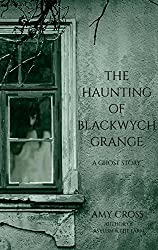 The Haunting of Blackwych Grange (English Edition)