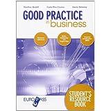Good practice in business. Student's resource book. Per le Scuole superiori