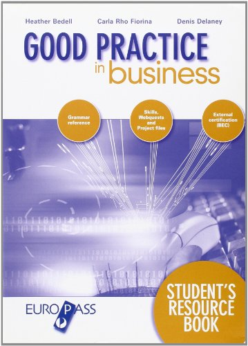 Good practice in business. Student's resource book. Per le Scuole superiori