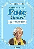 I libri della serie Fate i bravi!: Da 0 a 15 anni tutti i consigli della Tata più famosa d'Italia