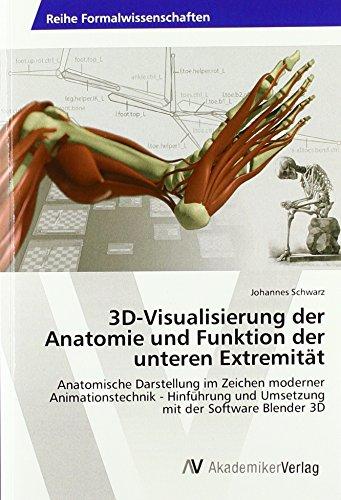 3D-Visualisierung der Anatomie und Funktion der unteren Extremität: Anatomische Darstellung im Zeichen moderner Animationstechnik - Hinführung und Umsetzung mit der Software Blender 3D