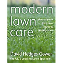 Modern Lawn Care: The Complete Guide to a Happy & Healthy Lawn