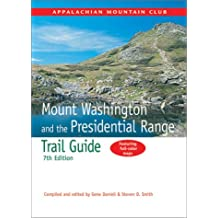 Mount Washington and the Presidential Range Trail Guide