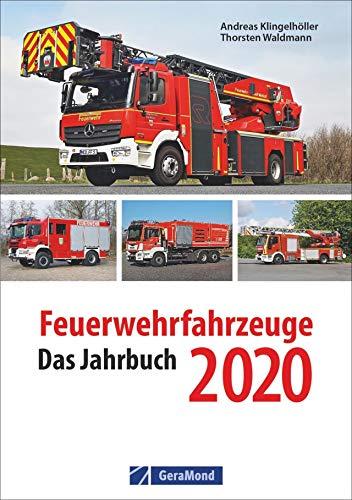 Feuerwehrfahrzeuge 2020. Das Jahrbuch. Ein Kompendium zur Feuerwehr. Kraftvolle Löschfahrzeuge im Einsatz. Die neuen Fahrzeuge in erstklassigen Fotos. Inklusive technische Daten.