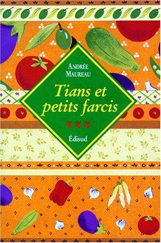 Tians et petits farcis par Andrée Maureau
