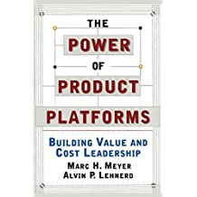 The Power of Product Platforms by Alvin P. Lehnerd (2011-05-16)