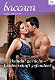 Skandal gesucht - Leidenschaft gefunden! (Baccara 2025) (German Edition)