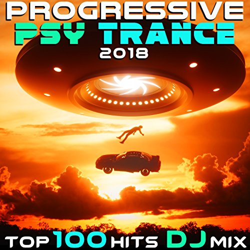 Progressive Psy Trance 2018 Top 100 Hits (2 Hr Uplifting Fullon Goa DJ Mix)