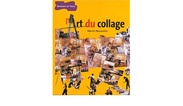 L\'art du collage: Amazon.co.uk: Martin Monestier: 9782295000408: Books