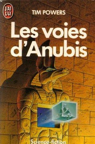 Les Voies d'Anubis par Tim Powers