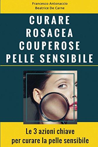 Curare Rosacea Couperose e Pelle Sensibi...