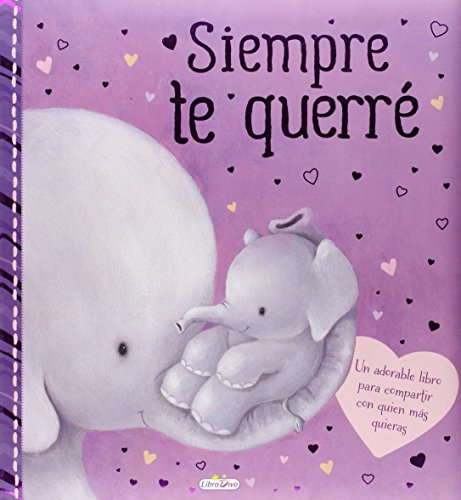 Siempre Te Querré (CUENTOS FAMILIARES) por IGLOO BOOKS LTD