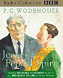 Jeeves and the Feudal Spirit: A BBC Radio 4 Full-cast Dramatisation (BBC Radio Collection)