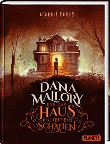 Dana Mallory: und das Haus der lebenden Schatten
