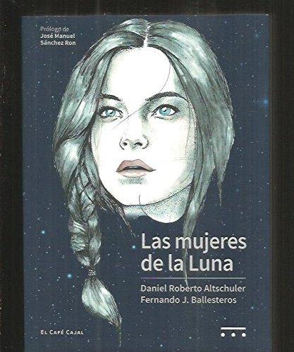 LAS MUJERES DE LA LUNA (El Café Cajal) por DANIEL ROBERTO ALTSHULER STERN