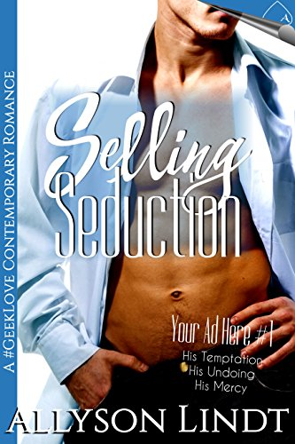 selling-seduction-a-geeklove-contemporary-romance-your-ad-here-book-1-english-edition