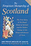 Front cover for the book The Forgotten Monarchy of Scotland by Michael James Alexander Stewart